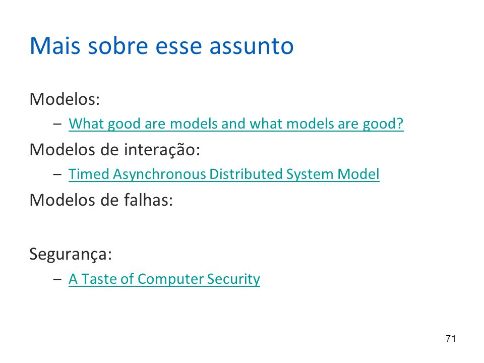71 Mais sobre esse assunto Modelos: –What good are models and what models are good What good are models and what models are good.
