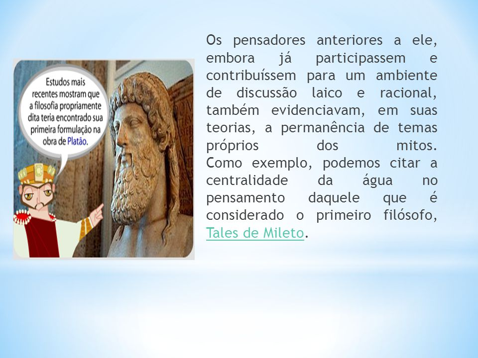 Aristóteles aproxima aquele que ama os mitos daquele que ama o saber, isto é, o filósofo.