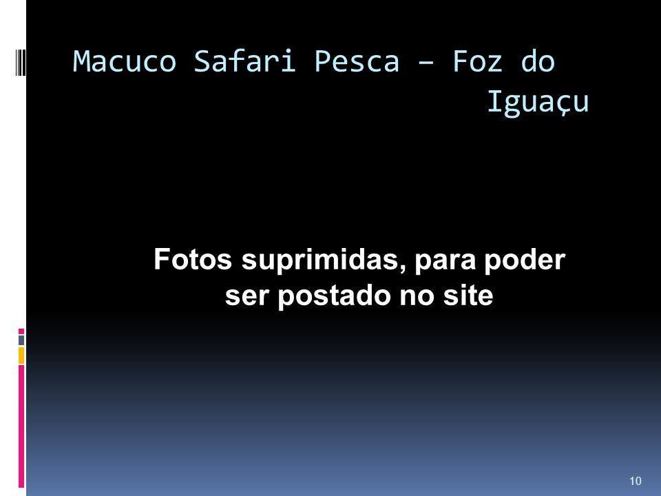 Macuco Safari Pesca – Foz do Iguaçu 10 Fotos suprimidas, para poder ser postado no site