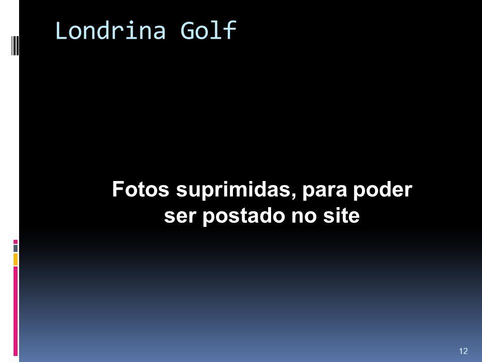 Londrina Golf 12 Fotos suprimidas, para poder ser postado no site