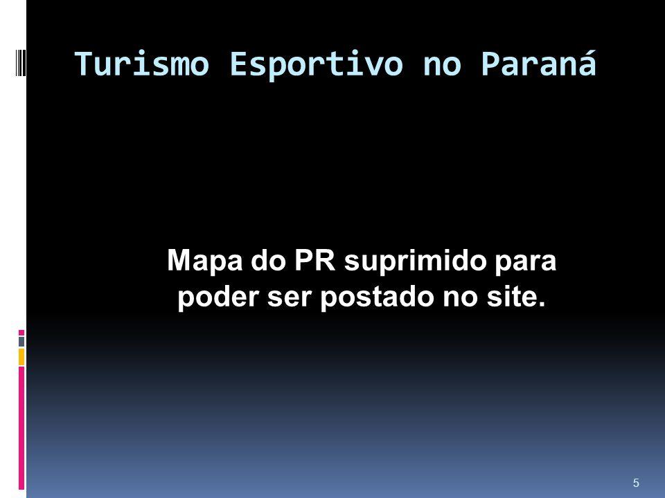 Turismo Esportivo no Paraná 5 Mapa do PR suprimido para poder ser postado no site.