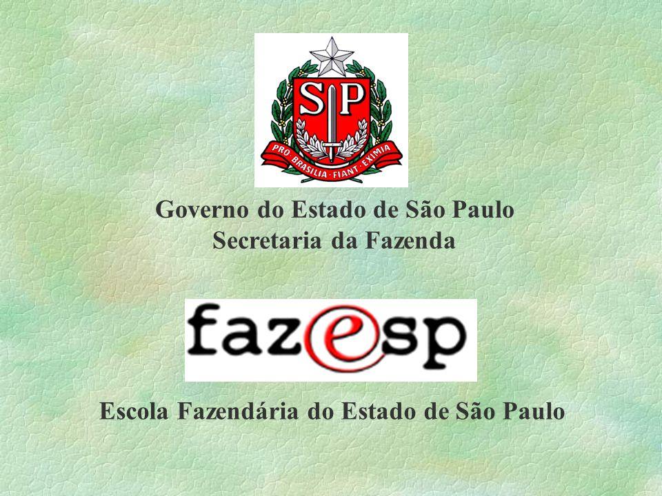 Governo do Estado de São Paulo Secretaria da Fazenda Escola Fazendária do Estado de São Paulo