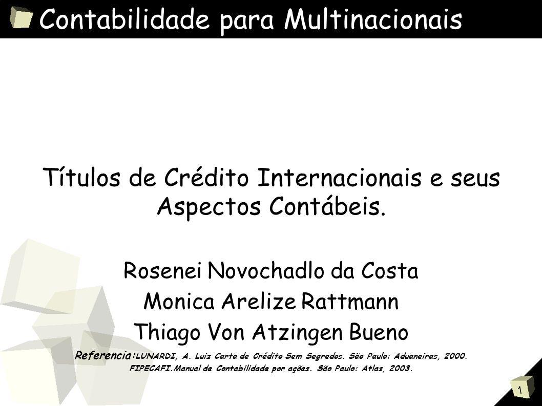 1 Contabilidade para Multinacionais Títulos de Crédito Internacionais e seus Aspectos Contábeis.