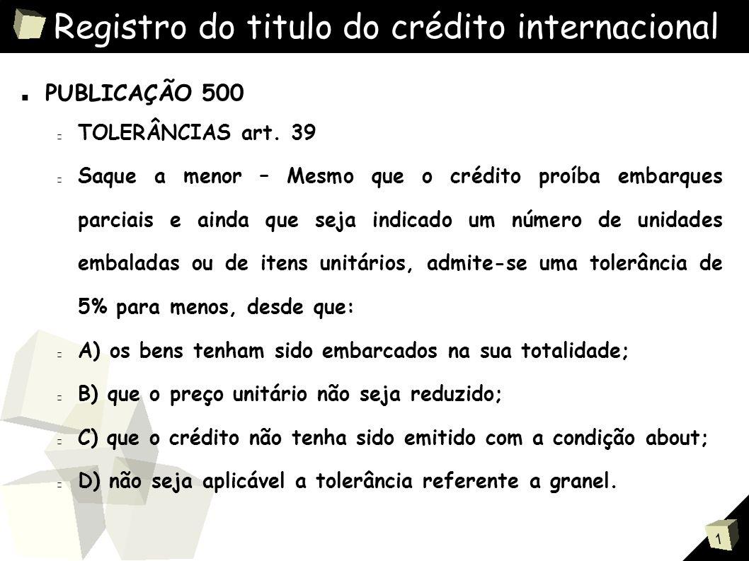 1 Registro do titulo do crédito internacional ■ PUBLICAÇÃO 500 TOLERÂNCIAS art.