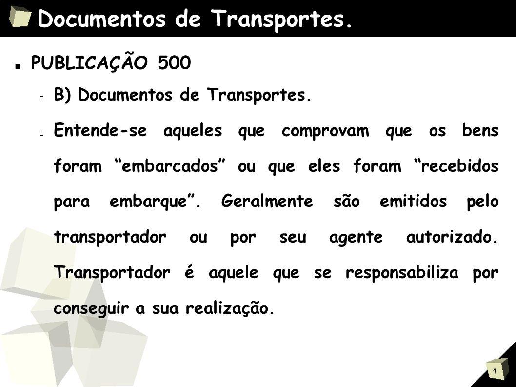 1 Documentos de Transportes.■ PUBLICAÇÃO 500 B) Documentos de Transportes.