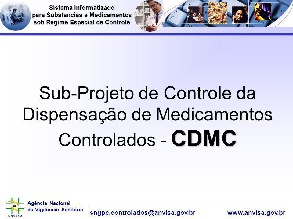 Agência Nacional de Vigilância Sanitária www.anvisa.gov.brsngpc.controlados@anvisa.gov.brInformáticaInformática Sistema Informatizado para Substâncias