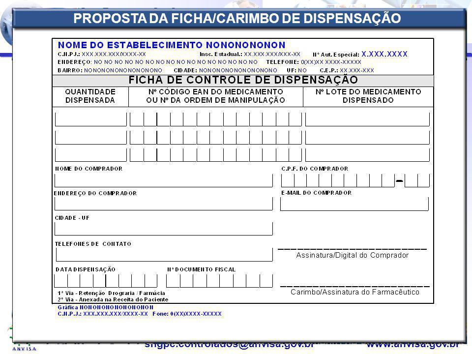Agência Nacional de Vigilância Sanitária www.anvisa.gov.brsngpc.controlados@anvisa.gov.br SUB-PROJETO CDMC – FICHA/CARIMBO DE DISPENSAÇÃO PROPOSTA DA