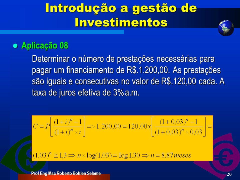 Aula022008 Análise de Investimentos Curso MBA em Engenharia Financeira – TURMA 2007 Prof Eng Msc Roberto Bohlen Seleme