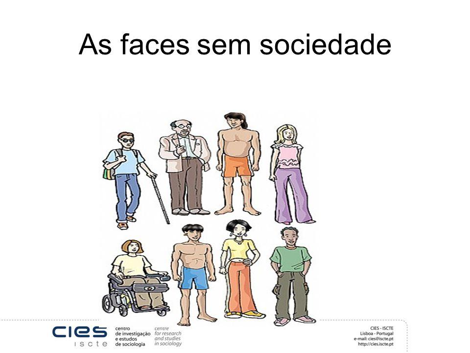 As faces sem sociedade