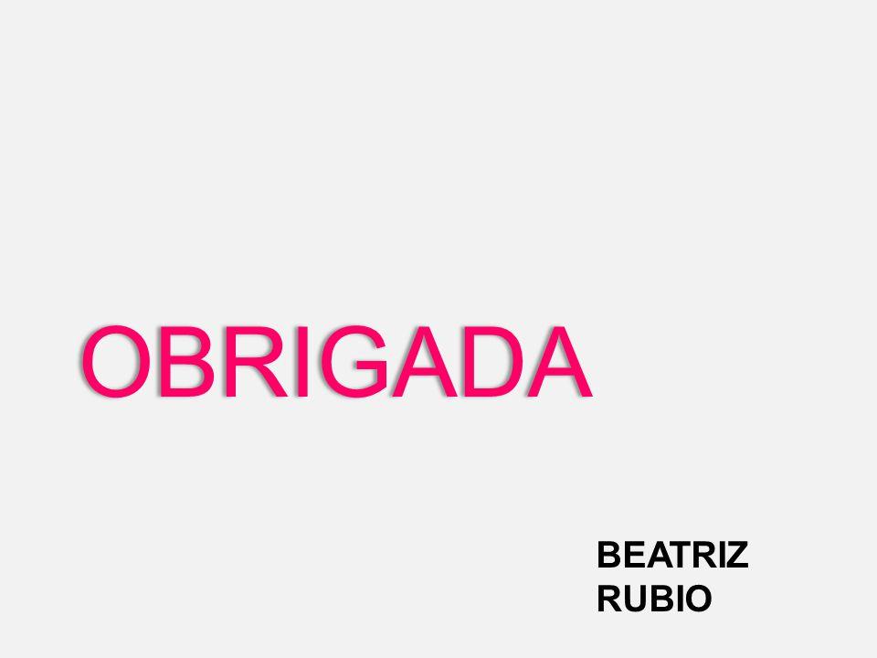 BEATRIZ RUBIO OBRIGADA