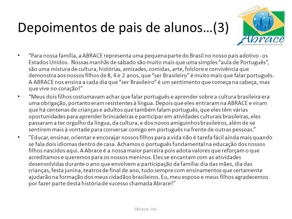 """Depoimentos de pais de alunos…(3) """"Para nossa família, a ABRACE representa uma pequena parte do Brasil no nosso país adotivo - os Estados Unidos. Noss"""