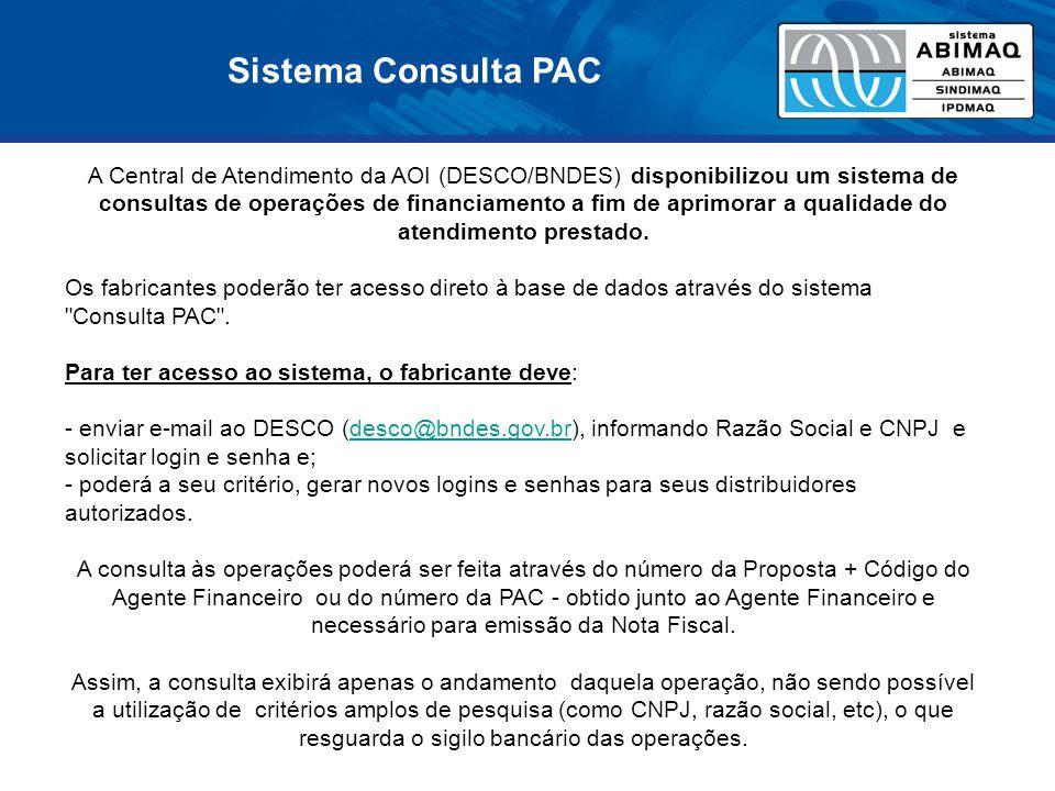 Sistema Consulta PAC A Central de Atendimento da AOI (DESCO/BNDES) disponibilizou um sistema de consultas de operações de financiamento a fim de aprimorar a qualidade do atendimento prestado.