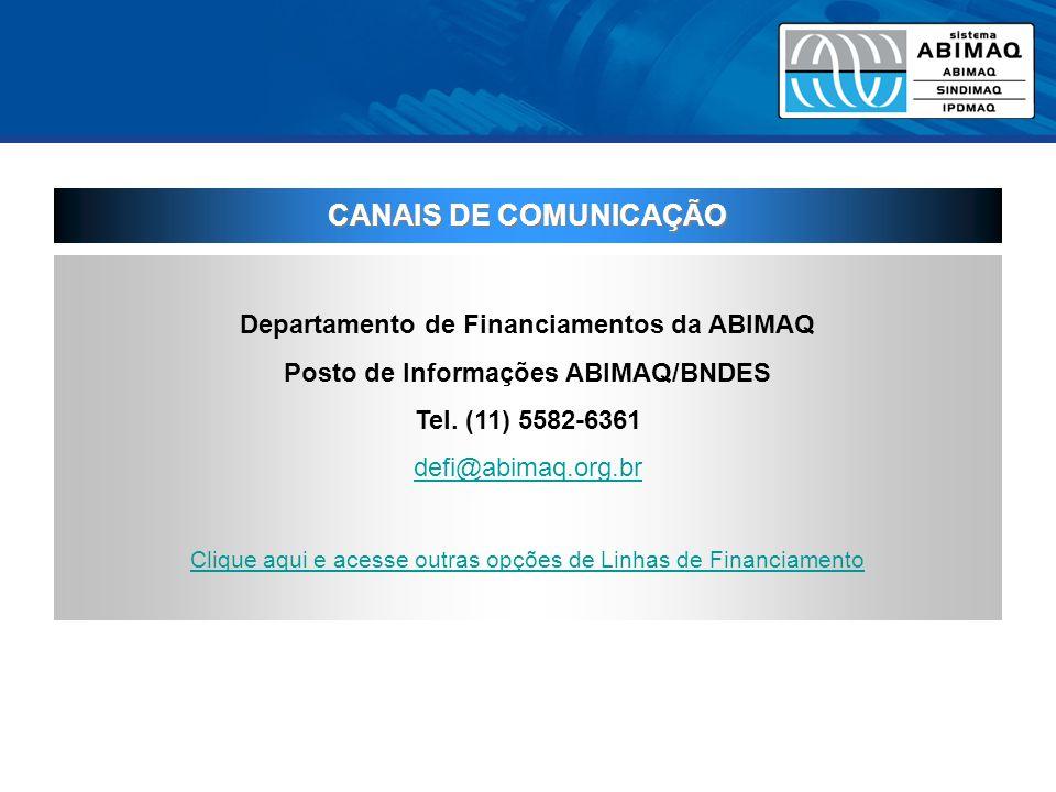 Departamento de Financiamentos da ABIMAQ Posto de Informações ABIMAQ/BNDES Tel.