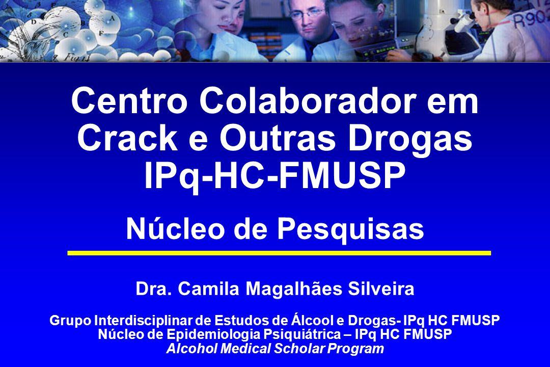 Centro Colaborador em Crack e Outras Drogas IPq-HC-FMUSP Núcleo de Pesquisas Dra.