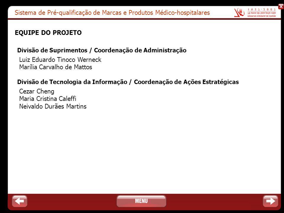 Sistema de Pré-qualificação de Marcas e Produtos Médico-hospitalares Divisão de Suprimentos / Coordenação de Administração Luiz Eduardo Tinoco Werneck