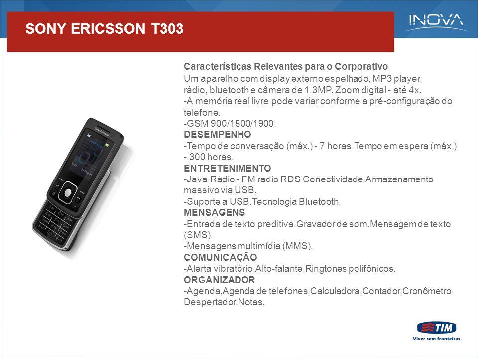 APARELHO SONY ERICSSON R306 Características Relevantes para o Corporativo Tri-Band Digital GSM 900/1800/1900 MHz Câmera digital de 1.3 megapixels com zoom digital 4x Tocador de MP3 e Rádio AM/FM stereo com Track ID Permite a reprodução de vídeos JAVA Viva-voz integrado Conectividade por Bluetooth (verificar compatibilidade com seu dispositivo