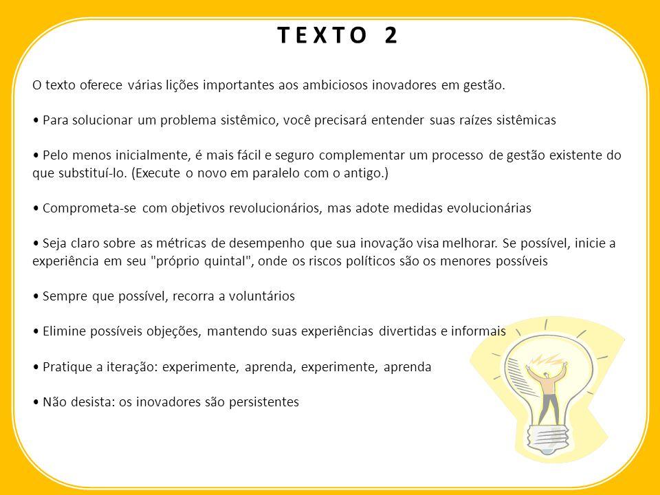 O texto oferece várias lições importantes aos ambiciosos inovadores em gestão.