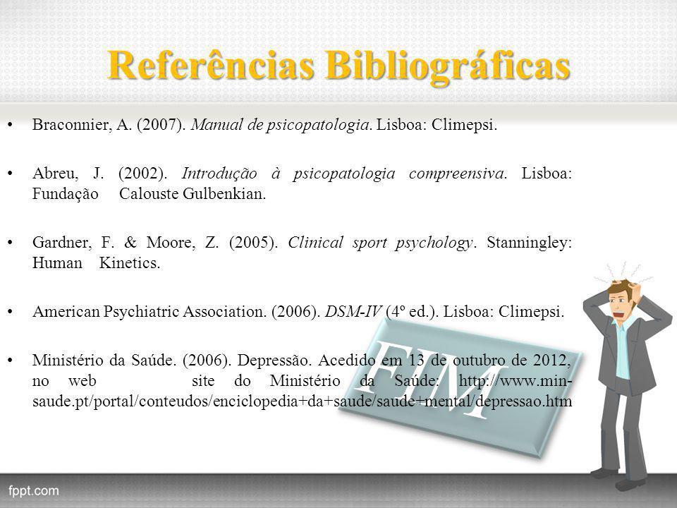 Referências Bibliográficas Braconnier, A.(2007). Manual de psicopatologia.