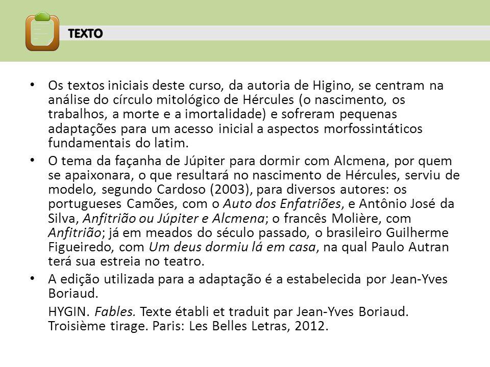 Os textos iniciais deste curso, da autoria de Higino, se centram na análise do círculo mitológico de Hércules (o nascimento, os trabalhos, a morte e a