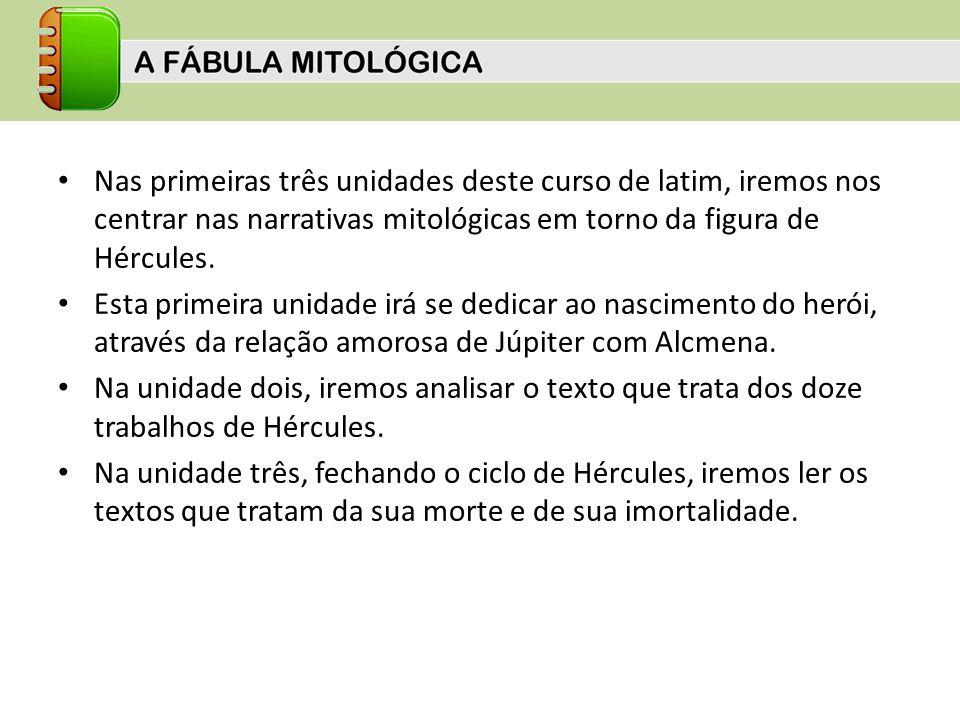 Nas primeiras três unidades deste curso de latim, iremos nos centrar nas narrativas mitológicas em torno da figura de Hércules. Esta primeira unidade