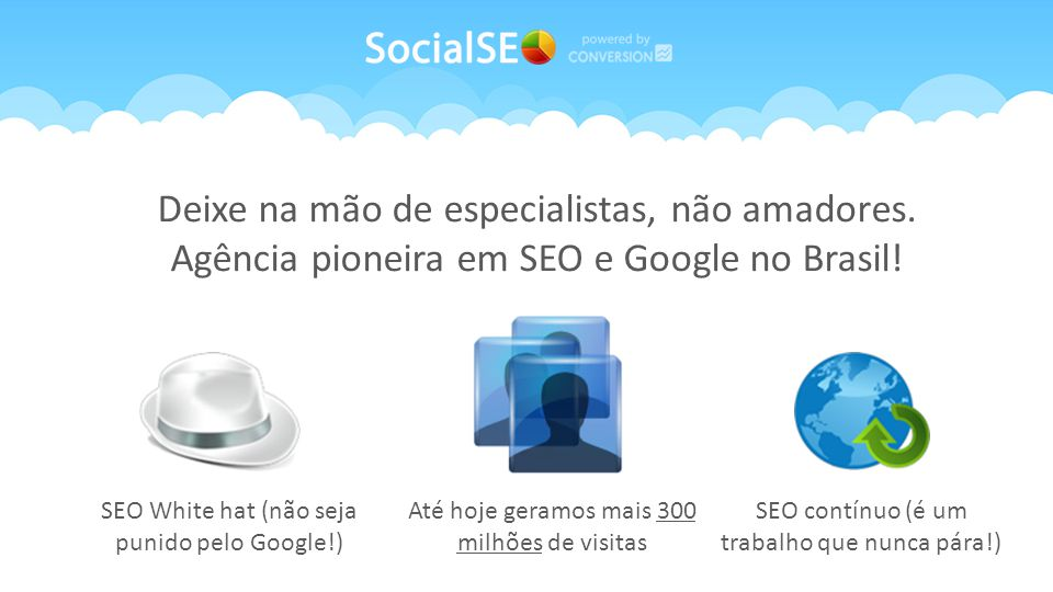 R$1mi De verba Gerenciada 500mil conversões Somos um parceiro certificado Google AdWords