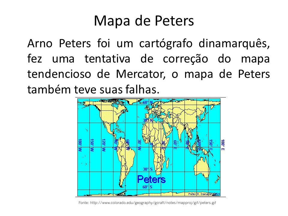 Mapa de Peters Arno Peters foi um cartógrafo dinamarquês, fez uma tentativa de correção do mapa tendencioso de Mercator, o mapa de Peters também teve suas falhas.