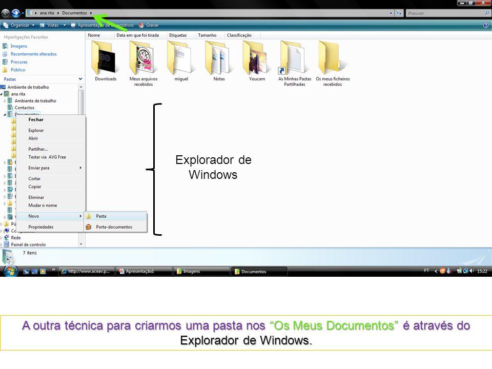 """Explorador de Windows A outra técnica para criarmos uma pasta nos """"Os Meus Documentos"""" é através do Explorador de Windows."""