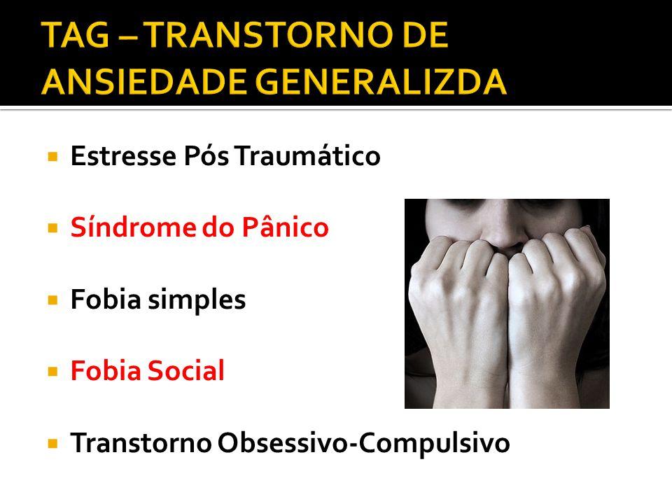  Estresse Pós Traumático  Síndrome do Pânico  Fobia simples  Fobia Social  Transtorno Obsessivo-Compulsivo