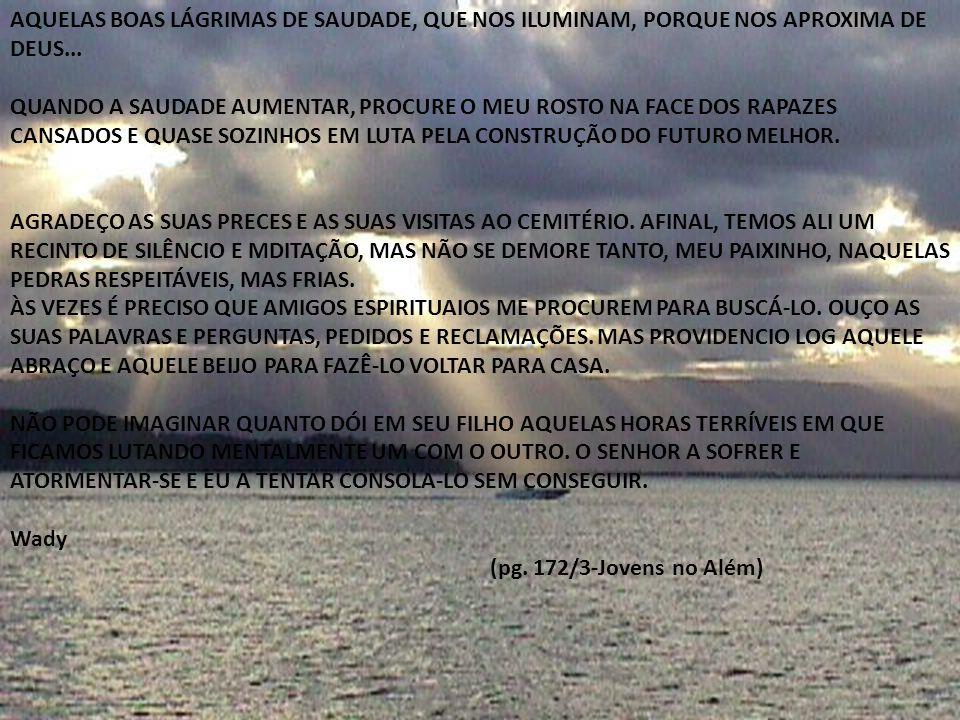 Jair Presente (morre afogado antes de completar 25 anos, cursava 4 ano de engº mecânica, Unicamp MEU PAI, MINHA MÃE, MINHA QUERIDA SUELI, PEÇO-LHES CALMA, CORAGEM.