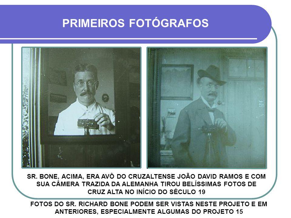 ACIMA, O SR. RICHARD BONE, ALEMÃO, DENTISTA DE PROFISSÃO E FOTÓGRAFO POR HOBBY PRIMEIROS FOTÓGRAFOS Lagoa do Cemitério - Projeto 42