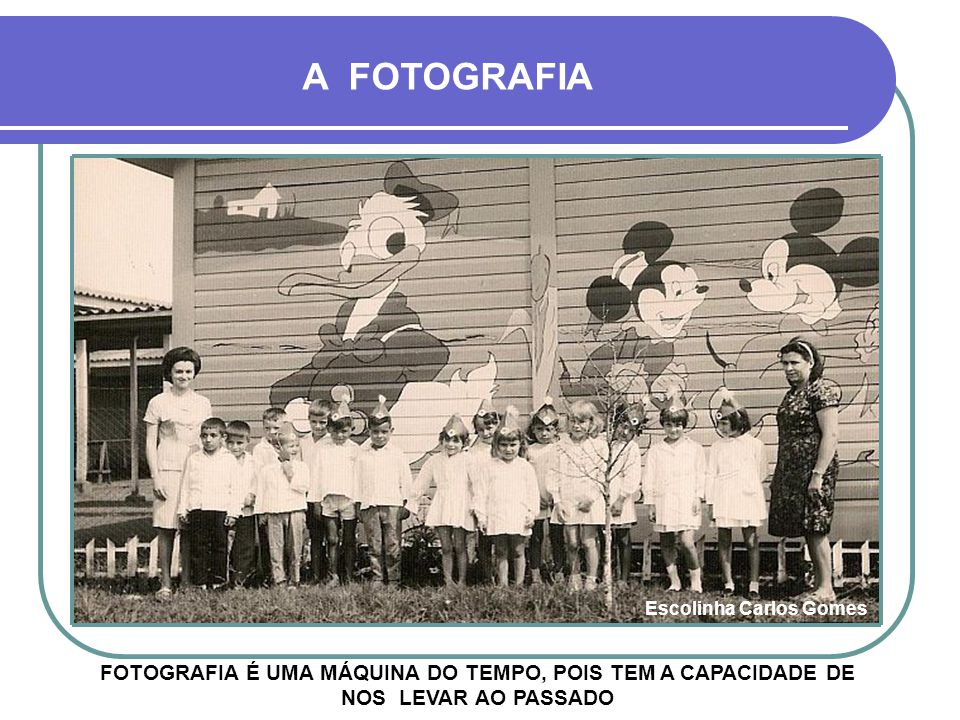 A FOTOGRAFIA Nevasca de 1965 FOTOGRAFIA É O VEÍCULO MAIS RÁPIDO QUE EXISTE, POIS NOS LEVA INSTANTANEAMENTE À OUTRO LUGAR