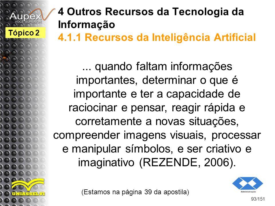 4 Outros Recursos da Tecnologia da Informação 4.1.1 Recursos da Inteligência Artificial... quando faltam informações importantes, determinar o que é i