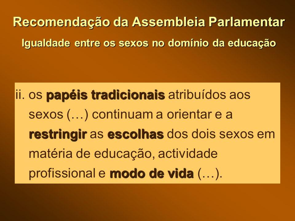 Recomendação da Assembleia Parlamentar Igualdade entre os sexos no domínio da educação papéis tradicionais restringirescolhas modo de vida ii.
