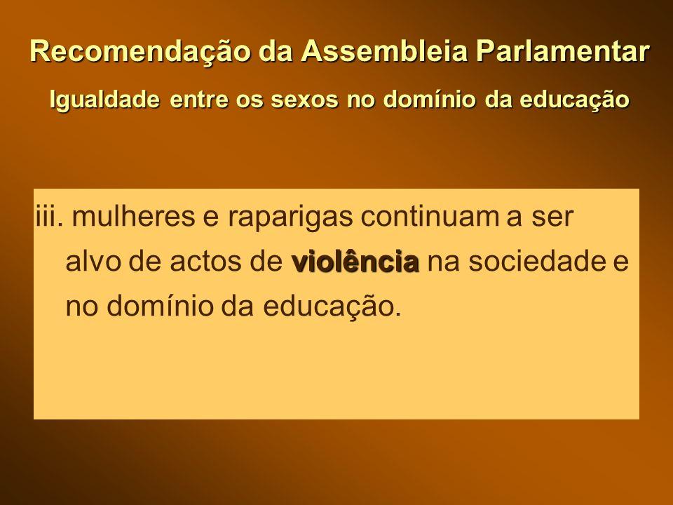 Recomendação da Assembleia Parlamentar Igualdade entre os sexos no domínio da educação violência iii.