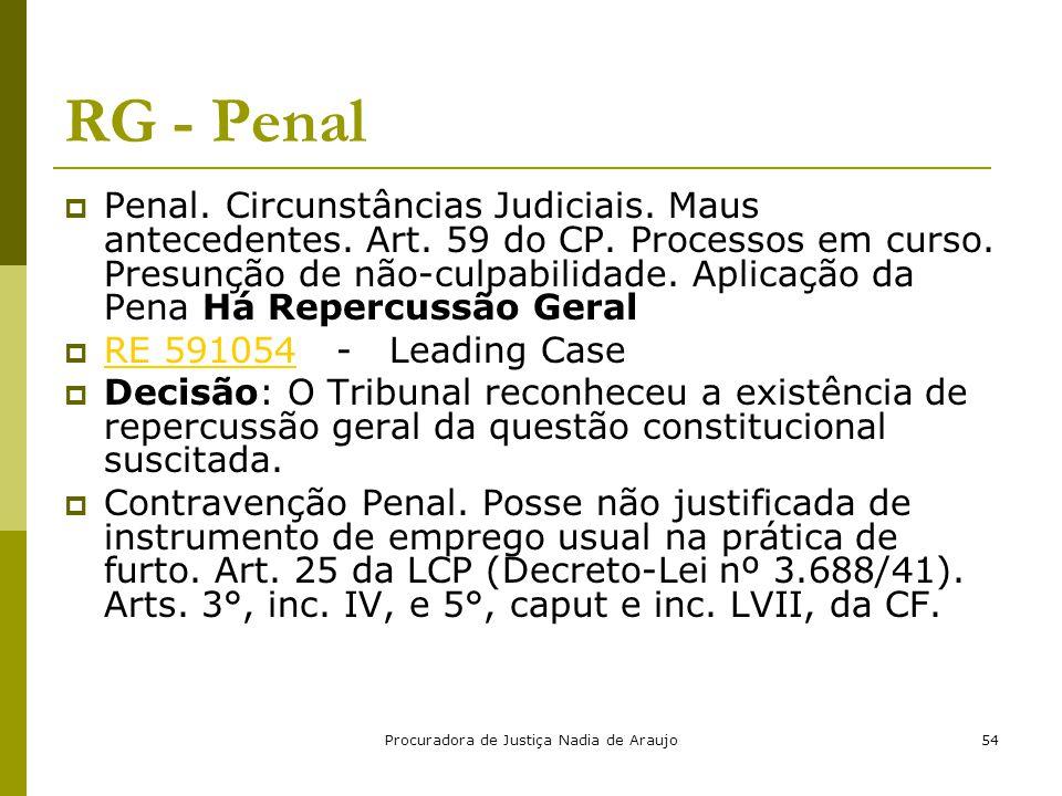 Procuradora de Justiça Nadia de Araujo54 RG - Penal  Penal. Circunstâncias Judiciais. Maus antecedentes. Art. 59 do CP. Processos em curso. Presunção