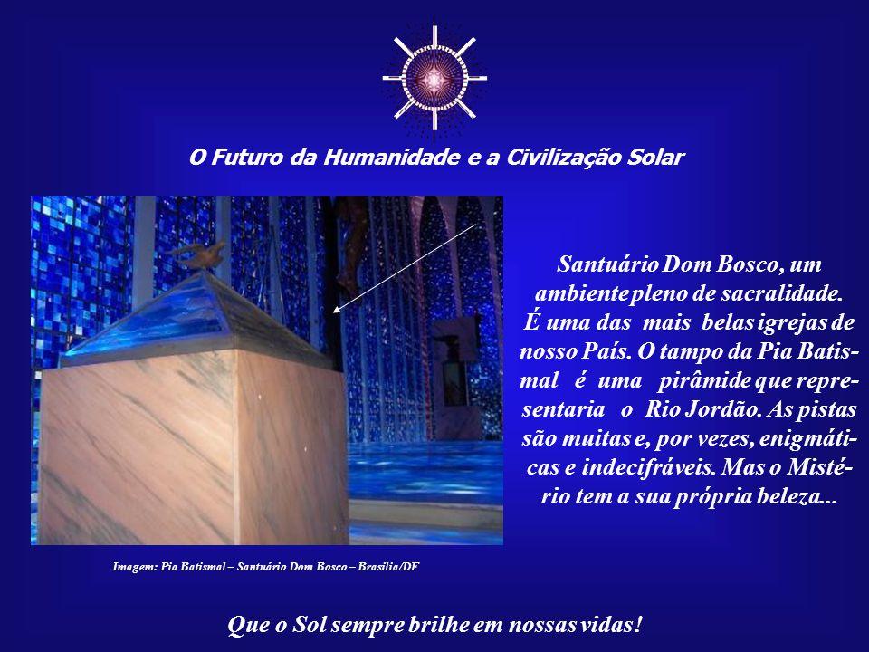 ☼ O Futuro da Humanidade e a Civilização Solar Que o Sol sempre brilhe em nossas vidas! Imagem:http://www.skyscrapercity.com/showthread.php?t=687378 S