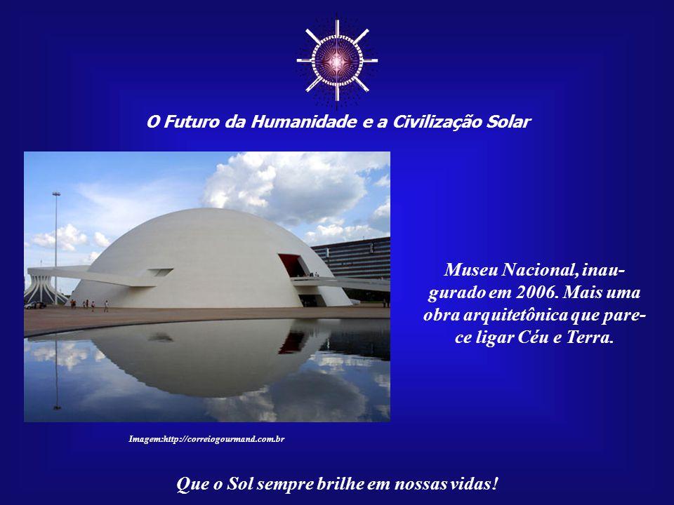 ☼ O Futuro da Humanidade e a Civilização Solar Que o Sol sempre brilhe em nossas vidas! Imagem: Tia Neiva – Fundadora do Vale do Amanhecer Comunidade