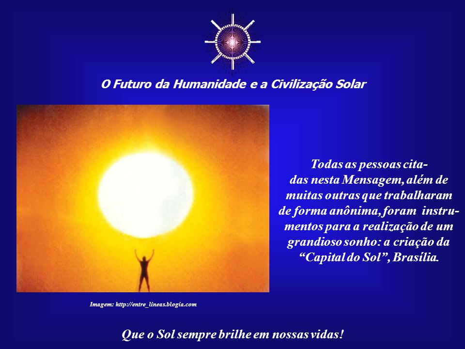 ☼ O Futuro da Humanidade e a Civilização Solar Que o Sol sempre brilhe em nossas vidas! Imagem:Brasão do Distrito Federal e símbolo da Câmara Legislat