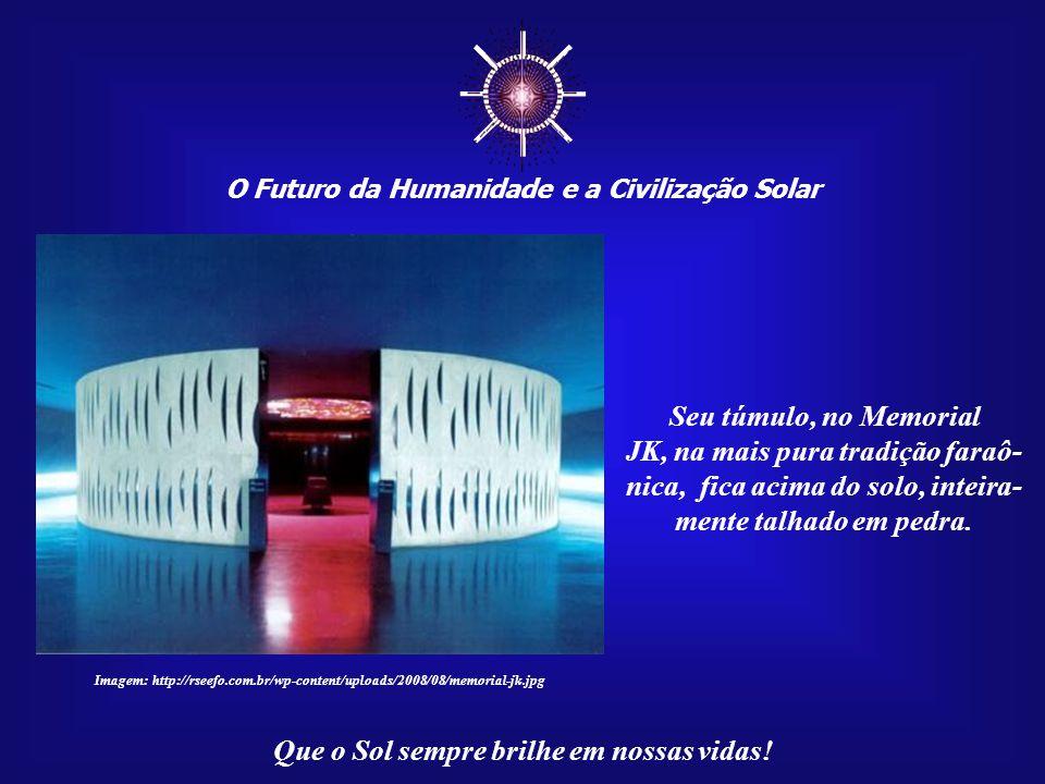 ☼ O Futuro da Humanidade e a Civilização Solar Que o Sol sempre brilhe em nossas vidas! Imagem: http://www.classic.archined.nl Hoje, podemos perceber