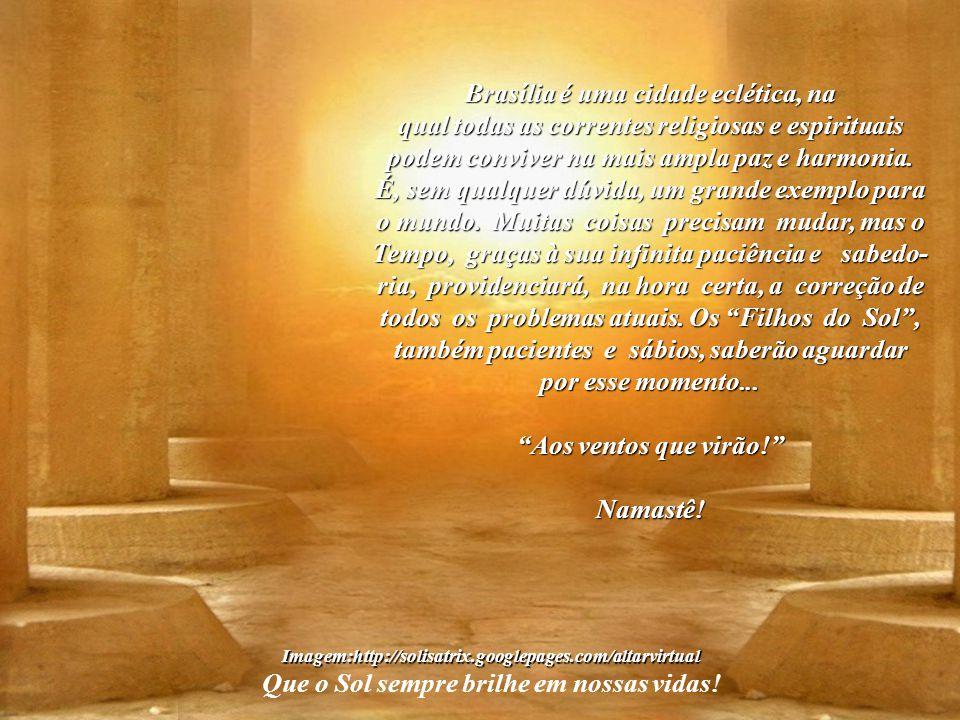 Imagem:http://solisatrix.googlepages.com/altarvirtual Que o Sol sempre brilhe em nossas vidas! Todos, independentemente de crenças religiosas ou filos