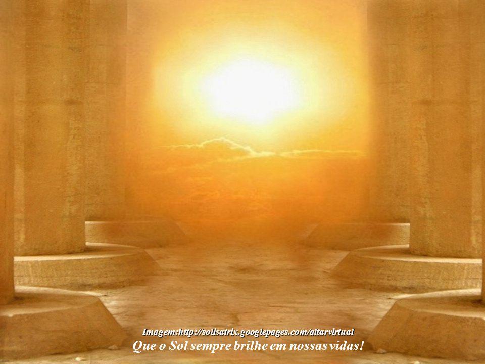 Imagem:http://solisatrix.googlepages.com/altarvirtual Que o Sol sempre brilhe em nossas vidas! Brasília é uma cidade eclética, na qual todas as corren