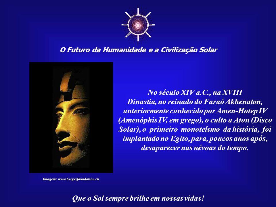 ☼ O Futuro da Humanidade e a Civilização Solar Que o Sol sempre brilhe em nossas vidas.