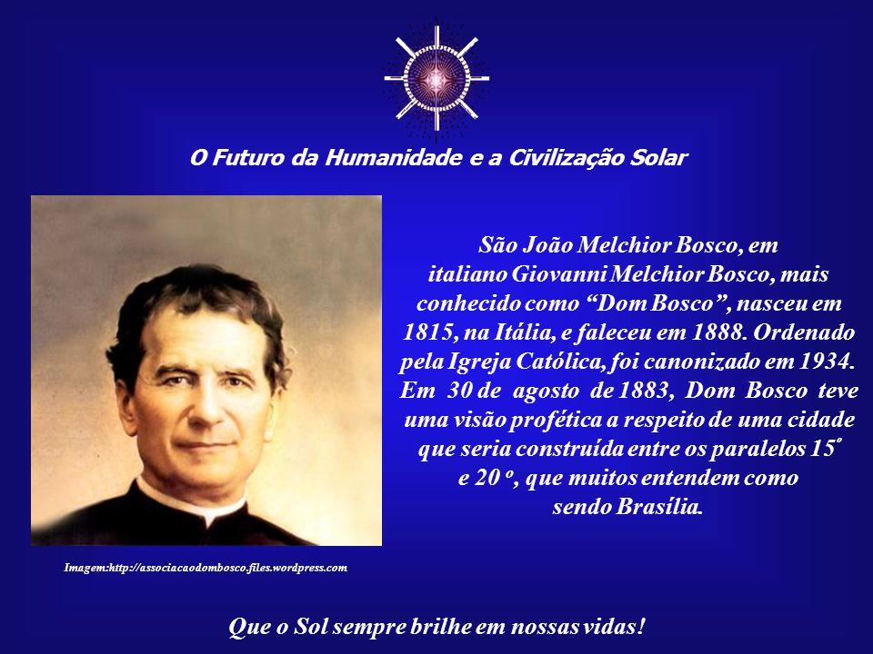 """☼ O Futuro da Humanidade e a Civilização Solar Que o Sol sempre brilhe em nossas vidas! """"Segundo especialistas esotéricos, Juscelino e Brasília vieram"""