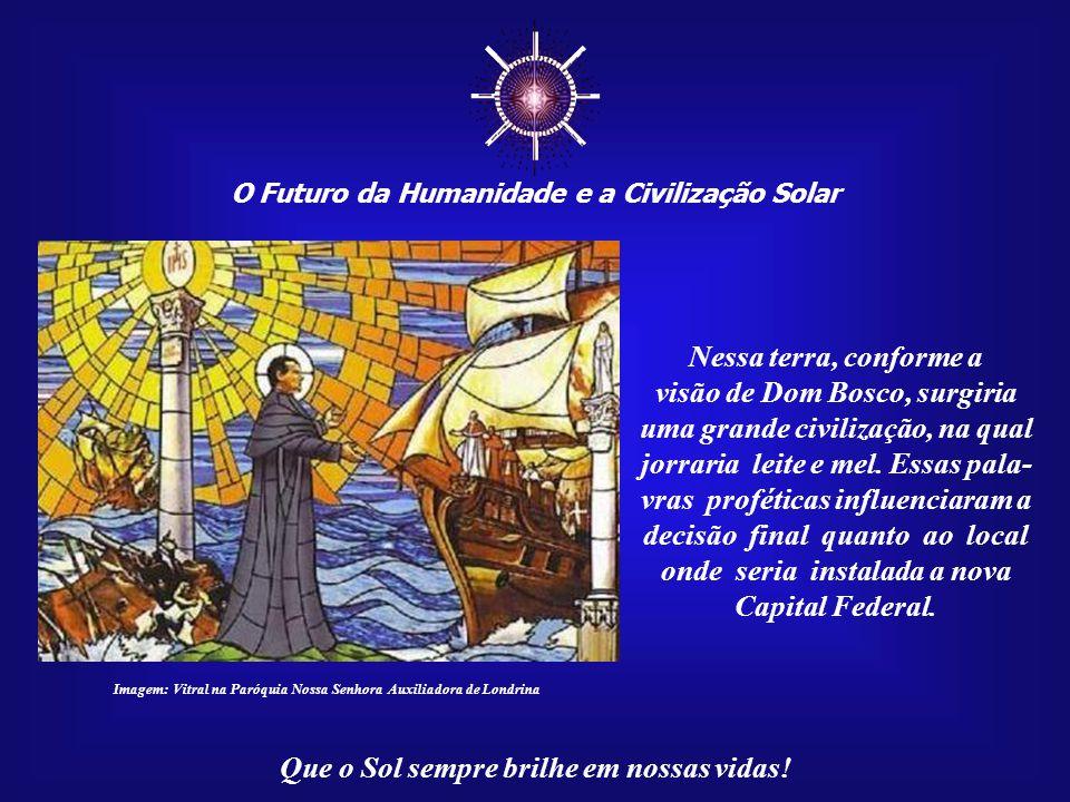 ☼ O Futuro da Humanidade e a Civilização Solar Que o Sol sempre brilhe em nossas vidas! Imagem:http://associacaodombosco.files.wordpress.com São João