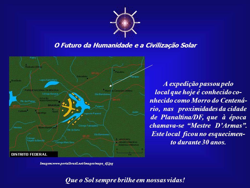 ☼ O Futuro da Humanidade e a Civilização Solar Que o Sol sempre brilhe em nossas vidas! Há 117 anos atrás, em 09 de junho de 1892, uma expedição, por
