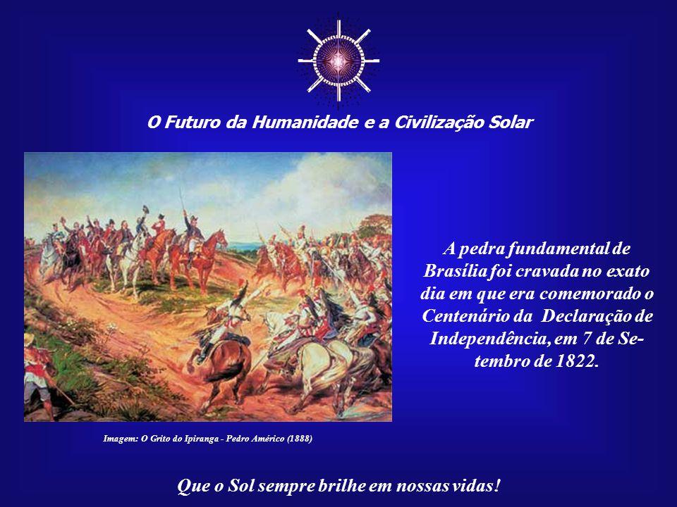 ☼ O Futuro da Humanidade e a Civilização Solar Que o Sol sempre brilhe em nossas vidas! Imagem:http://www.planaltina.df.gov.br O obelisco foi assentad