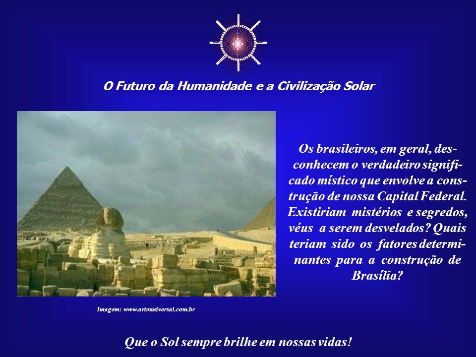 """☼ O Futuro da Humanidade e a Civilização Solar Que o Sol sempre brilhe em nossas vidas! """"O Despertar da Consciência Solar"""" Aquele que conseguir desper"""