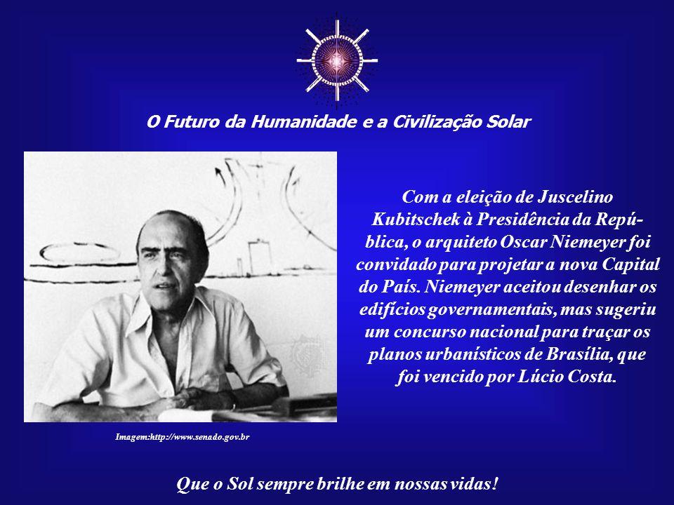 ☼ O Futuro da Humanidade e a Civilização Solar Que o Sol sempre brilhe em nossas vidas! Hoje existe, na cidade de Jataí, um memorial a Jusce- lino, em