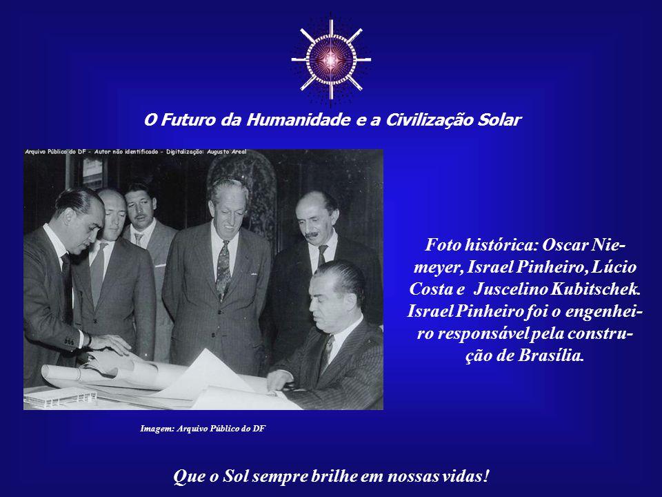☼ O Futuro da Humanidade e a Civilização Solar Que o Sol sempre brilhe em nossas vidas! Imagem:http://forumpermanente.incubadora.fapesp.br Os primeiro