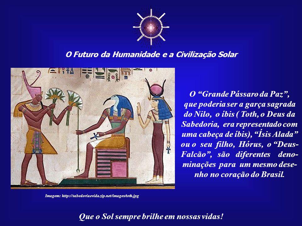 ☼ O Futuro da Humanidade e a Civilização Solar Que o Sol sempre brilhe em nossas vidas! Esta seria uma poderosa mensagem de paz e esperança não só par